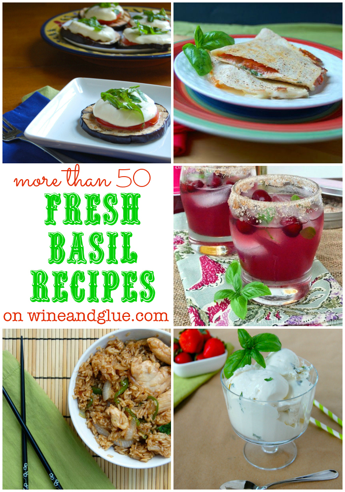 50 Fresh Basil Recipes to use that yummy summer herb! via www.wineandglue.com