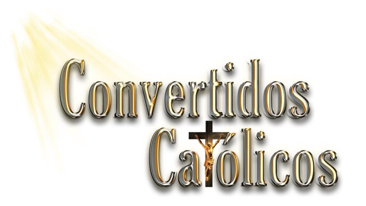 CONVERTIDOS CATOLICOS