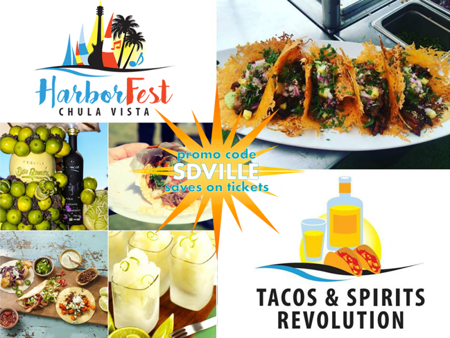 Promo code SDVILLE saves $5 per ticket to Chula Vista HarborFest's Tacos & Spirits Revolution!