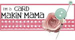 I have designed for Card Makin' Mamas