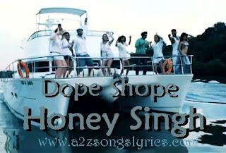 Dope Shope Maareya Karo Song' Lyrics and Videos  - Deep Money ft Honey Singh