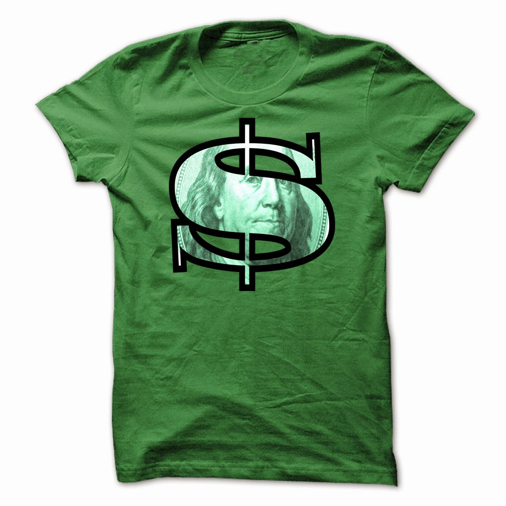 http://www.sunfrogshirts.com/More-Dollar-For-You.html?34181