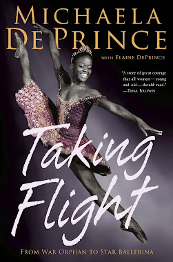 TAKING FLIGHT From War Orphan to Star Ballerina by Michaela DePrince new from Random House!