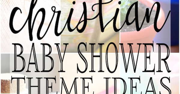 Christian Baby Shower Theme Ideas - 284.1KB