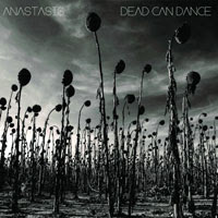 The Top 50 Albums of 2012: 20. Dead Can Dance - Anastasis