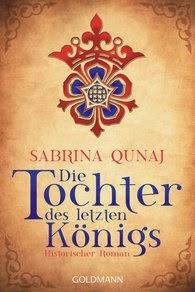 http://www.randomhouse.de/Taschenbuch/Die-Tochter-des-letzten-Koenigs-Historischer-Roman/Sabrina-Qunaj/e436339.rhd