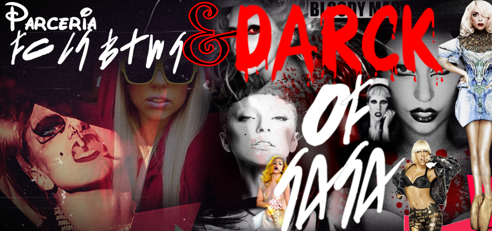 Dark Of Gaga