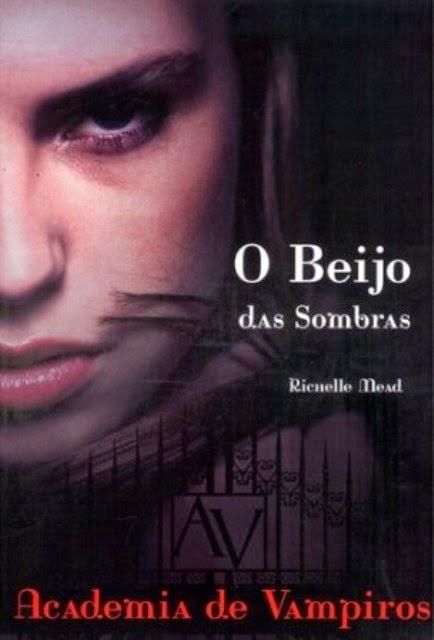 Capa do livro Academia de Vampiros: O beijo das Sombras