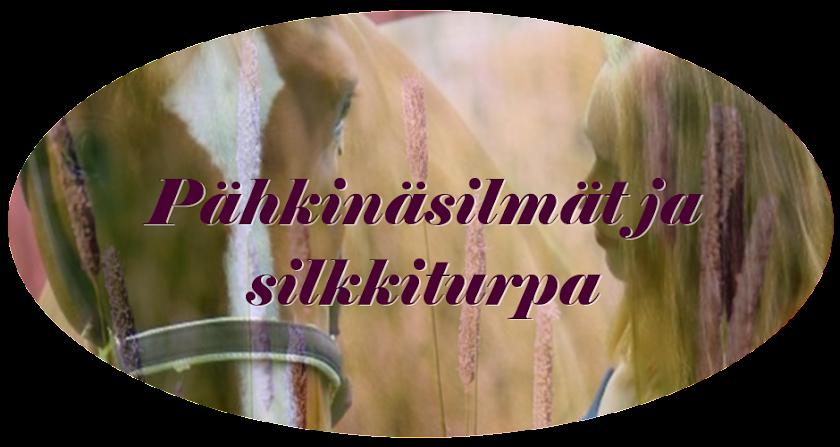 Pähkinäsilmät ja silkkiturpa