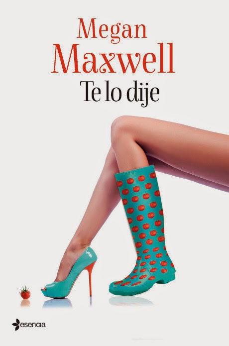 NOVELA ROMANTICA - Te lo dije  Megan Maxwell (Esencia - 25 noviembre 2014)  Literatura - Ficción - Comedia Romántica | Edición papel