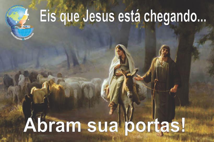 Jesus está chegando!