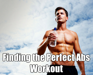 Finding the Perfect Abs Workout
