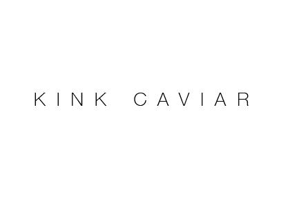 KINK CAVIAR