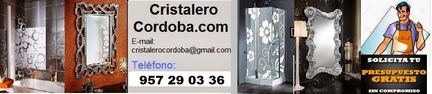 CRISTALERO CORDOBA 957 29 03 36 CRISTALERIAS
