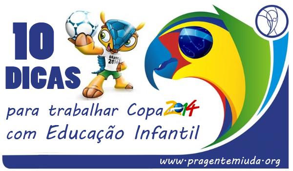 10 dicas para trabalhar a Copa 2014 com Educação Infantil