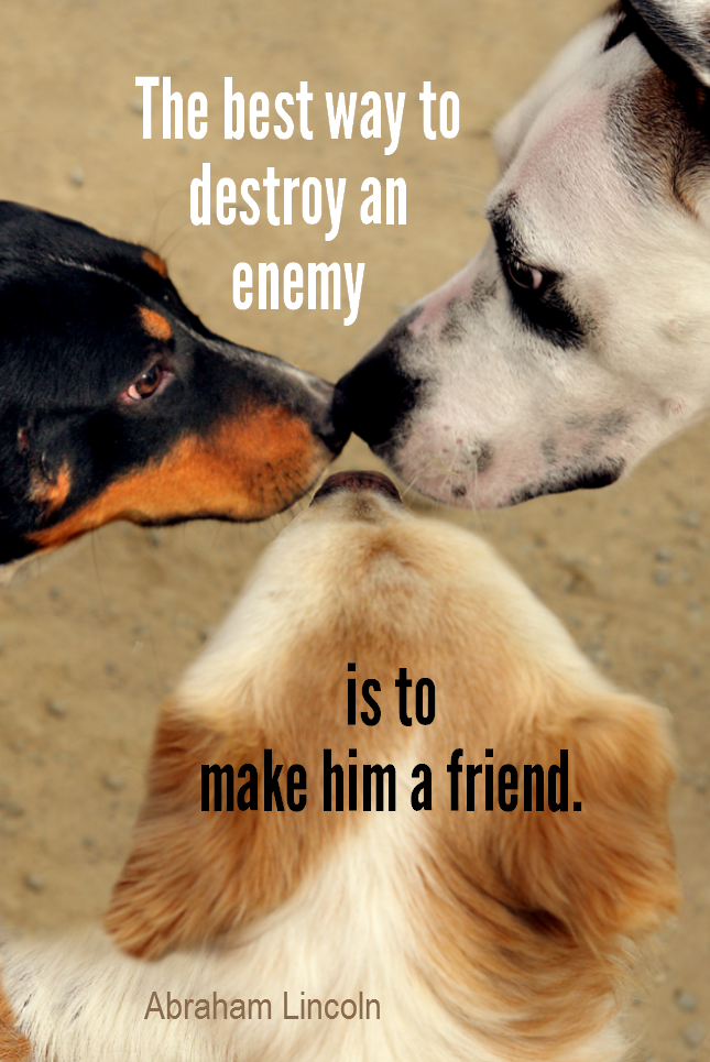 visual quote - image quotation for FRIENDSHIP - The best way to destroy an enemy is to make him a friend. - Abraham Lincoln