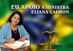 Eu apóio a Ministra Eliana Calmon, do Conselho Nacional de Justiça