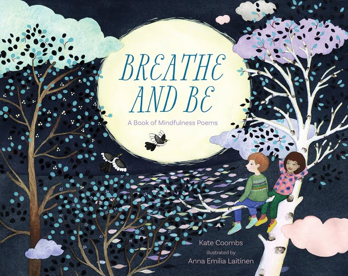 Breathe and Be, A Book of Mindfulness Poems