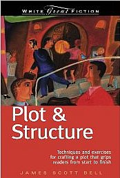 Plot & Structure, James Scott Bell