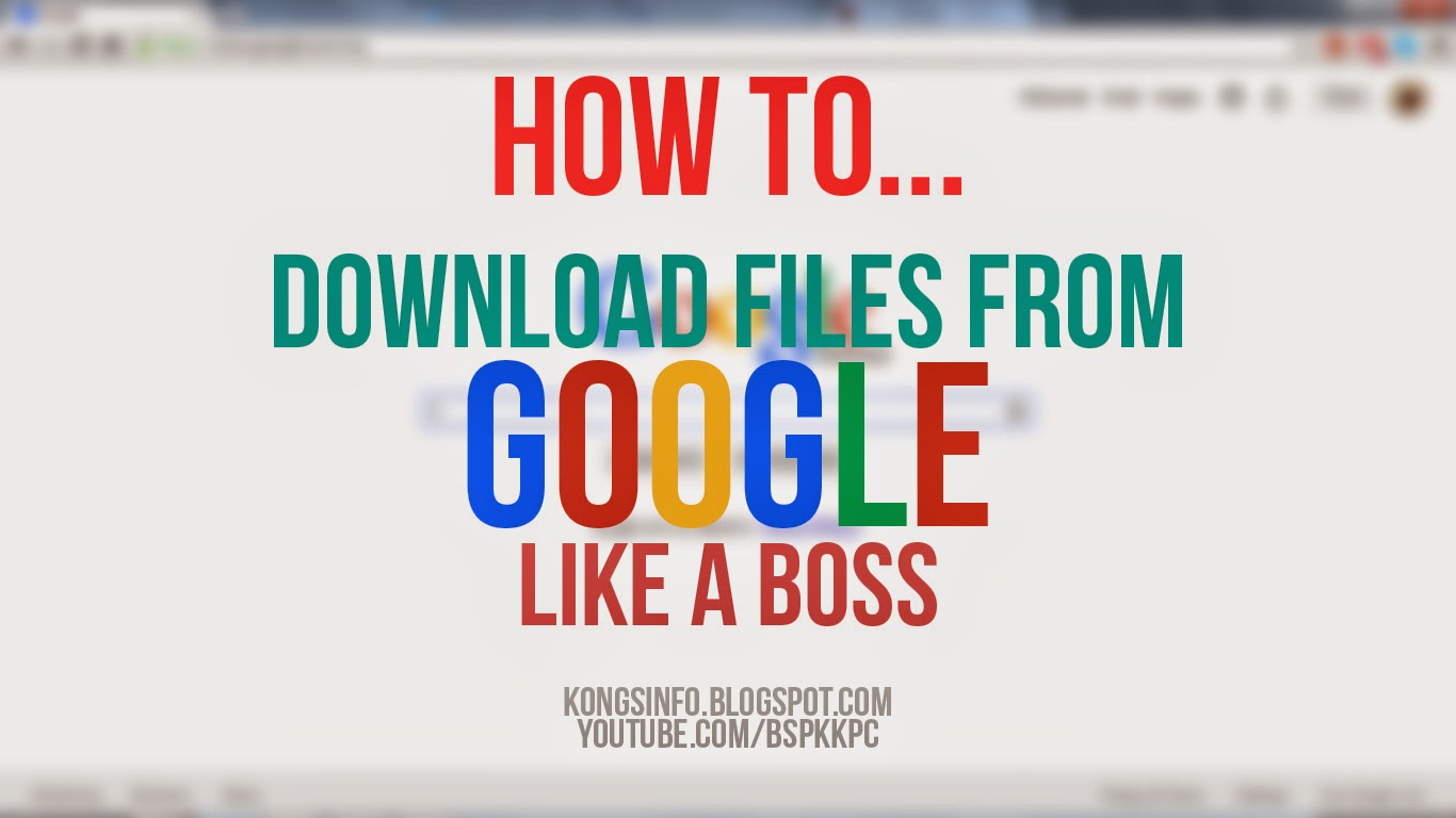Cara Download Fail Dari Google Yang Mudah Video Tutorial