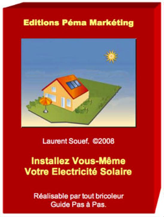 installer soi m me son electricit solaire. Black Bedroom Furniture Sets. Home Design Ideas