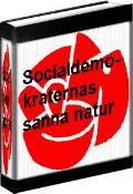 Socialdemokraternas sanna natur