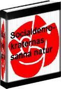 Socialdemokraternas sanna natur