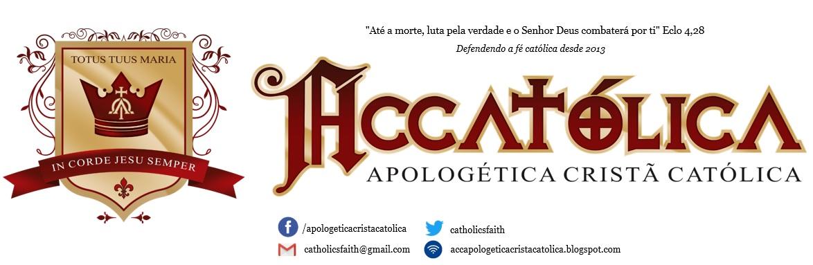 APOLOGÉTICA CRISTÃ CATÓLICA