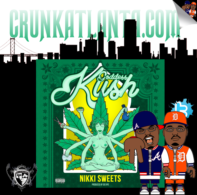 New Smokin Music- Nikki Sweets - Goddess Kush- Crunkatlanta Magazine