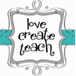 Love Create Teach