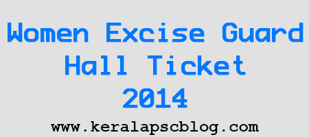 Kerala PSC Women Excise Guard Exam 2014 Hall Ticket