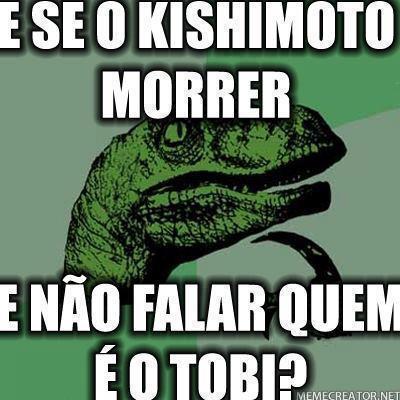 [Naruto]E se Kishimoto morrer, e não falar quem é tobi?