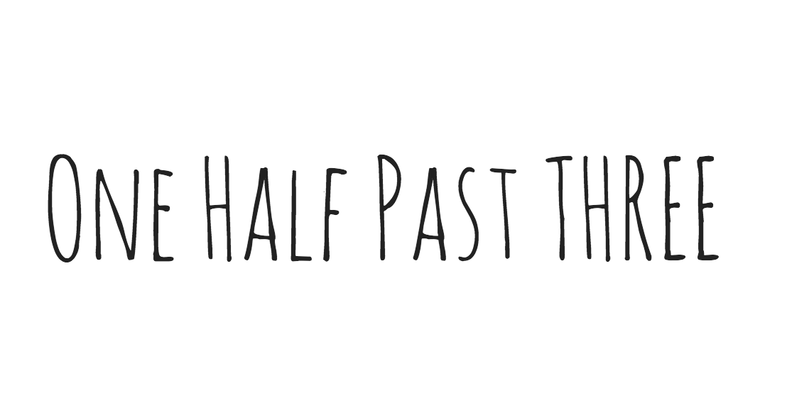 One half past three