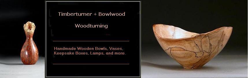 Timberturner + Bowlwood Woodturning