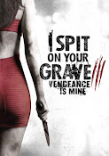 I Spit on Your Grave 3: Vengeance is Mine (2015) ()