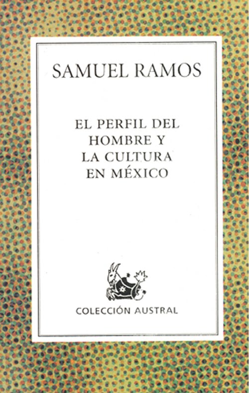 Mexican Intellectuals and the Stereotyping of the Mexican | Fernando ...
