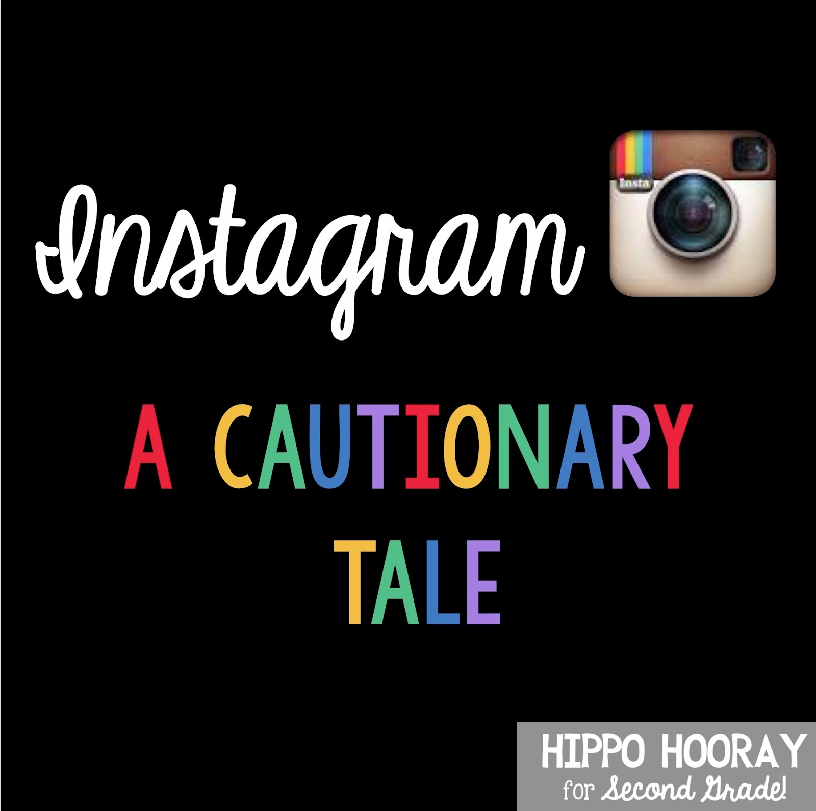 http://hippohoorayforsecondgrade.blogspot.com/2015/02/instagram-cautionary-tale.html#comment-form