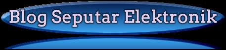 BLOG SEPUTAR ELEKTRONIK | Artikel Elektronik | Belajar Elektronik | Berita Elektronik | Tips Elektro