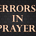 Errors in Prayer