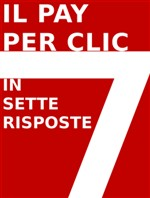 Il PPC (pay per clic) in 7 risposte - eBook