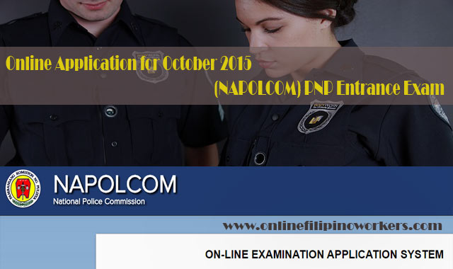 Online Application for October 2015 (NAPOLCOM) PNP Promotional and Entrance Exam