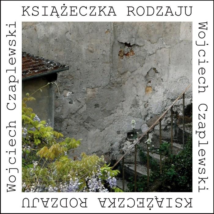 """""""Książeczka rodzaju"""" Wojciech Czaplewski"""