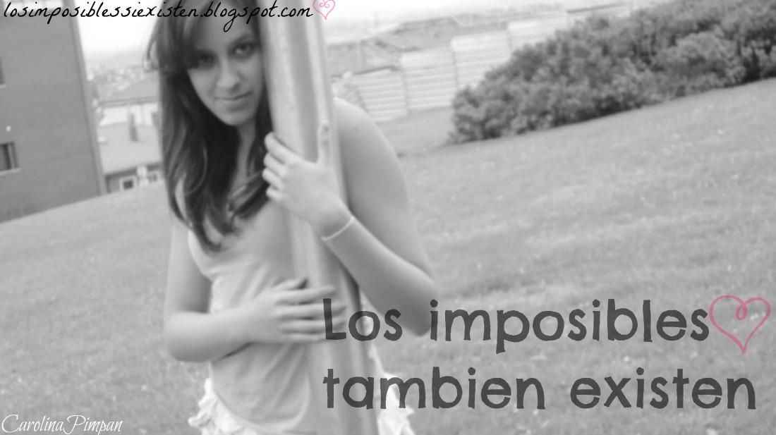 Los imposibles tambien existen