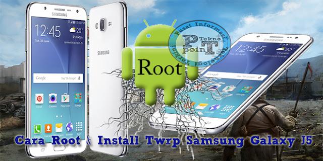 Cara Instal Twrp dan Root Samsung Galaxy J5 SM-J500G