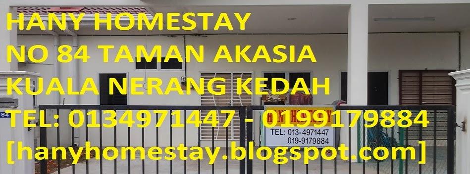 HANY HOMESTAY NO.84 TMN AKASIA KUALA NERANG KEDAH - LUAS & SELESA