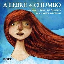 A LEBRE DE CHUMBO (PNL - 4º ano, leitura autónoma)