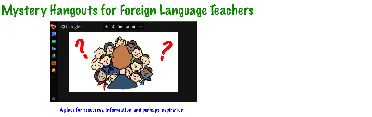 Mystery Hangouts for         Foreign Language Teachers