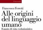 Copertina libro di F. Ferretti, Alle origini del linguaggio umano