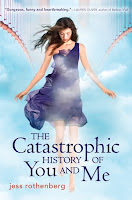 book cover of The Catastrophic History Of You And Me by Jess Rothenberg
