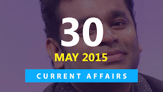 current affairs 30 may 2015